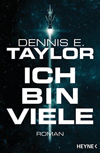 Ich bin viele: Roman (Bobiverse 1) (German Edition)