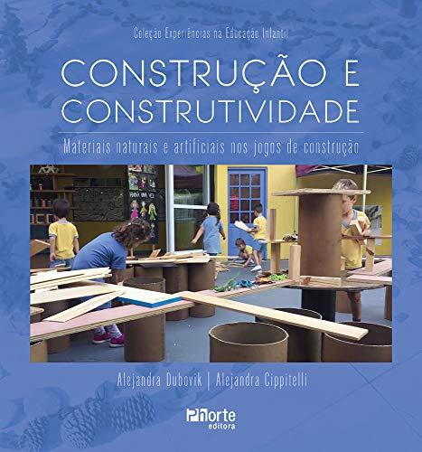 Construção e Construtividade. Materiais Naturais e Artificiais nos Jogos de Construção