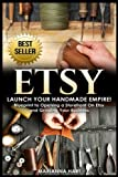 img - for Etsy: Launch Your Handmade Empire!- Blueprint to Opening a Storefront On Etsy and Growing Your Business book / textbook / text book