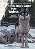 How Dogs Came from Wolves, Jack Myers, 159078278X