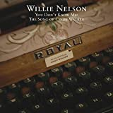willie nelson you dont know me songs of cindy walker