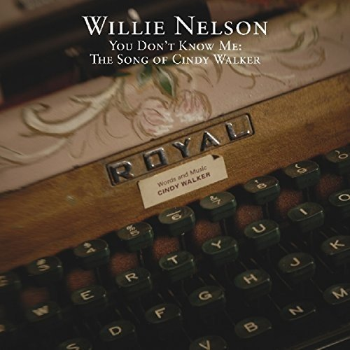 Nelson Cindy Walker Willie - You Don't Know Me: The Songs Of Cindy Walker