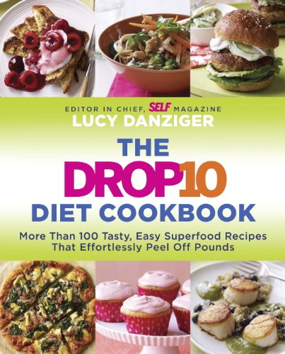 The Drop 10 Diet Cookbook: More Than 100 Tasty, Easy Superfood Recipes That Effortlessly Peel Off Pounds cover