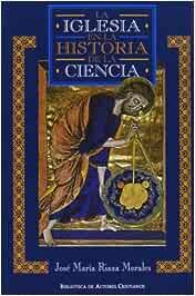 La Iglesia en la historia de la ciencia (NORMAL): Amazon.es: Riaza ...