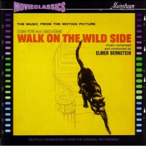 Elmer Bernstein Walk On The Wild Side