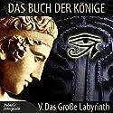 Das große Labyrinth (Das Buch der Könige 5) Hörspiel von Peter Liendl, Gisela Klötzer Gesprochen von: Claudia Dornath, Filipe Cortez Campeao, Randulf Lindt