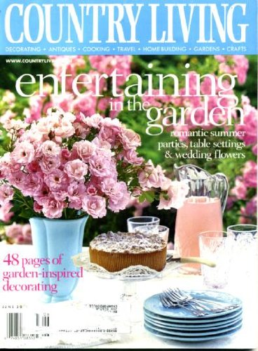 - Country Living June 2001 Entertaining In the Garden - Romantic Summer Parties Table Settings & Wedding Flowers, 48 Pages of Garden-Inspired Decorating, Vintage Rose Collectors, McCoy Vases, The Old Glory Country Fair, Garden Antiques