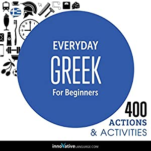 Everyday Greek for Beginners - 400 Actions & Activities Speech