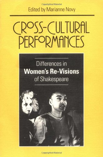 Cross-Cultural Performances: Differences in Women's Re-Visions of Shakespeare