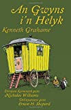 An Gwyns I'n Helyk, Kenneth Grahame and Nicholas Williams, 1782010297