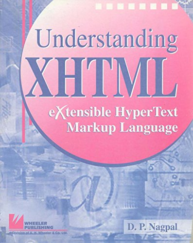 Understanding XHTML: Extensible Hypertext Markup Language by A H Wheeler Publishing Co Ltd
