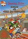 Geronimo Stilton : Enigme aux Jeux Olympiques par Stilton