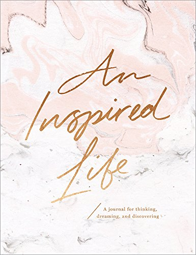 An Inspired Life: A journal for thinking, dreaming, and (Inspiration Journal)