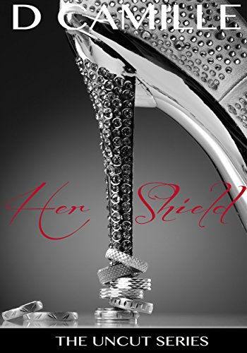 Her Shield (The Uncut Series Book 1)