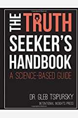 The Truth-Seeker's Handbook: A Science-Based Guide Paperback