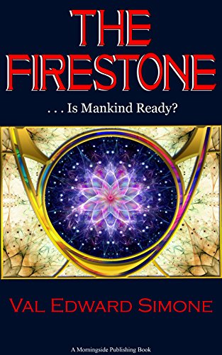 Book: The Firestone . . . Is Mankind Ready? by Val Edward Simone