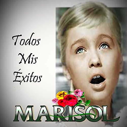 Marisol Stream or buy for $18.98 · Todos Mis Éxitos