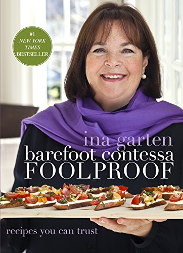 Barefoot Contessa Foolproof: Recipes You Can Trust: A Cookbook (Best Chicken Feet Recipe)