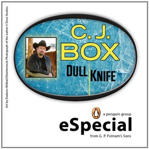 Dull Knifes (Dull Knife: A Joe Pickett Short Story)
