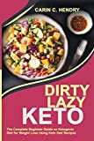 DIRTY LAZY KETO: The Complete Beginner Guide On Ketogenic Diet For Weight Loss Using Keto Diet Recipes Larger Image