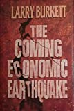 The Coming Economic Earthquake, Burkett, Larry, 0802415261