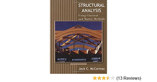 Structural analysis using classical and matrix methods jack c structural analysis using classical and matrix methods jack c mccormac 9780470036082 amazon books fandeluxe Images