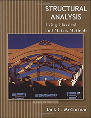 Structural analysis using classical and matrix methods jack c structural analysis using classical and matrix methods 4th edition fandeluxe Choice Image
