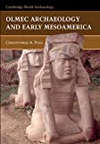 Olmec Archaeology and Early Mesoamerica (Cambridge World Archaeology)