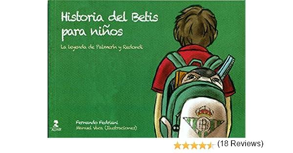 Historia Del Betis Para Niños Biblioteca Infantil y Juvenil: Amazon.es: Fedriani Martel, Fernando, Vaca Jiménez, Manuel: Libros