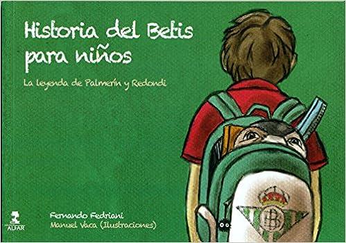 Historia Del Betis Para Niños Biblioteca Infantil y Juvenil: Amazon.es: Fernando Fedirani: Libros