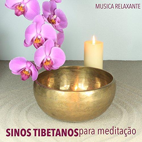 Sinos Tibetanos para Meditao - Meditao com Taas Tibetanas e Musica Relaxante com Tigela Tibetana para Curar a Alma, a Mente eo Corpo