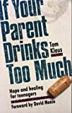 If Your Parent Drinks Too Much, Tom Klaus, 1559450061