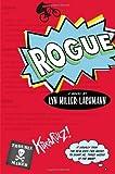 Rogue, Lyn Miller-Lachmann, 0399162259