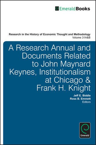 A Research Annual and Documents Related to John Maynard Keynes, Institutionalism at Chicago & F.H.Knight, Part A&B: A Research Annual and Documents ... at Chicago & Frank H. Knight (Part A & B): 31