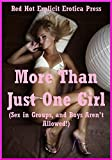 img - for More Than Just One Girl (Sex in Groups, and Boys Aren't Allowed!): Ten First Lesbian Sex Erotica Stories book / textbook / text book