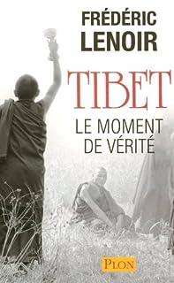 Tibet : le moment de vérité, Lenoir, Frédéric