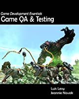 Game Development Essentials: Game QA & Testing Front Cover