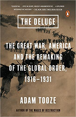 The Deluge: The Great War, America and the Remaking of the