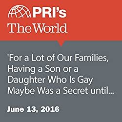 'For a Lot of Our Families, Having a Son or a Daughter Who Is Gay Maybe Was a Secret until This Weekend'