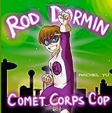 Rod Dormin: Comet Corps Cop