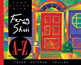 Home Design With Feng Shui A-Z (A--Z Books)