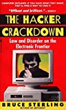 The Hacker Crackdown: Law And Disorder On The Electronic Frontier Reprint edition by Sterling, Bruce (1993) Mass Market Paperback