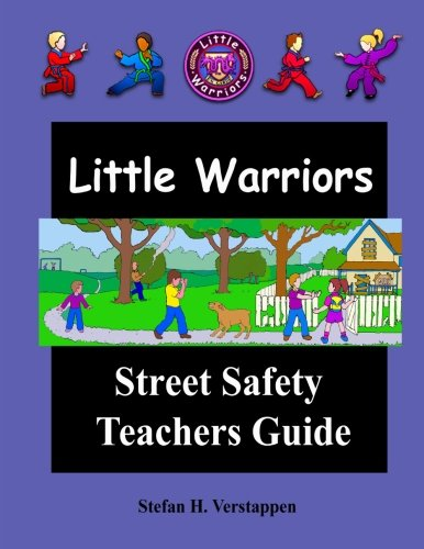 The Little Warriors: Street Safety Teachers Guide: Street Smarts and Self Defense For ()
