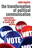 The Transformation of Political Communication 2008th Edition