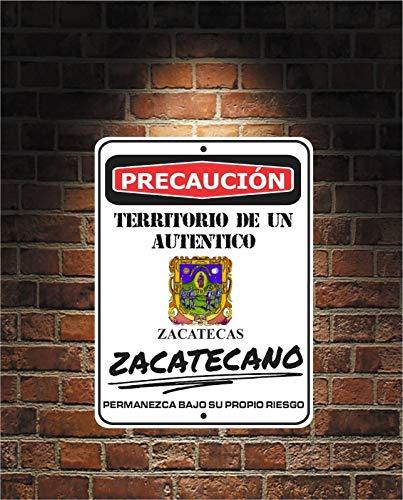 Sign Precaucion - Precaución Territorio De un auténtico ZACATECANO Zacatecas 9x12 Aluminum Sign