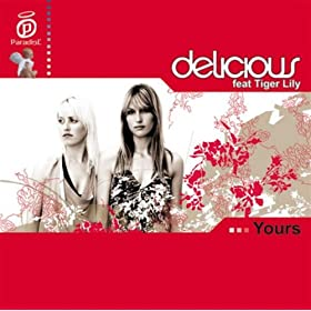 Delicious Feat Tiger Lily - Yours