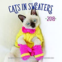 Cats in Sweaters 2018: 16 Month Calendar Includes September 2017 Through December 2018