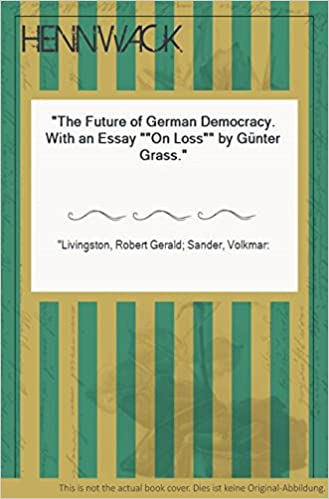 Research Paper Essay Topics The Future Of German Democracy With An Essay On Loss By Gunter Grass  First Edition Edition Buy Essays Papers also Example Of A Thesis Statement In An Essay Amazoncom The Future Of German Democracy With An Essay On Loss  Essay Of Science