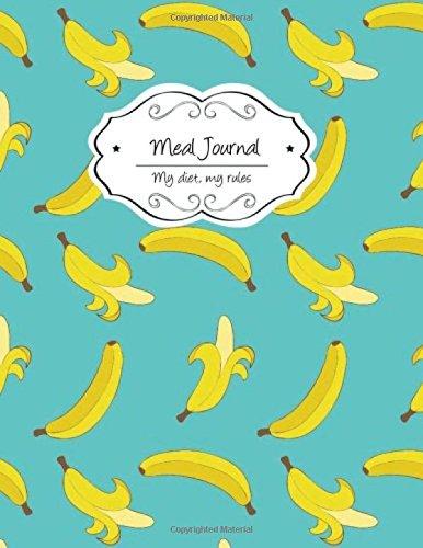 Meal Journal: Bananas (My diet, my rules) (Volume 10) ebook