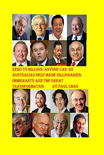 Download PDF Zero to Billions - Anyone Can - 22 Australian Self-made Billionaires - Immigrants and the Great Transformation